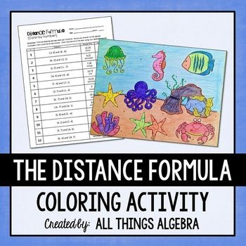 Distance+Formula+Coloring+ActivityThis+is+a+coloring+activity,+with+an+ocean+theme,+to+practice+finding+the+distance+between+two+points+using+the+distance+formula.++There+are+twelve+problems+in+which+students+solve,+round+their+answer+to+the+nearest+hundredth,+then+circle+the+correct+answer.