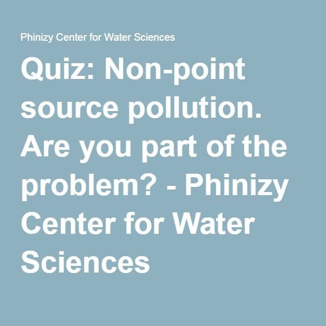 Quiz Non Point Source Pollution Are You Part Of The Problem