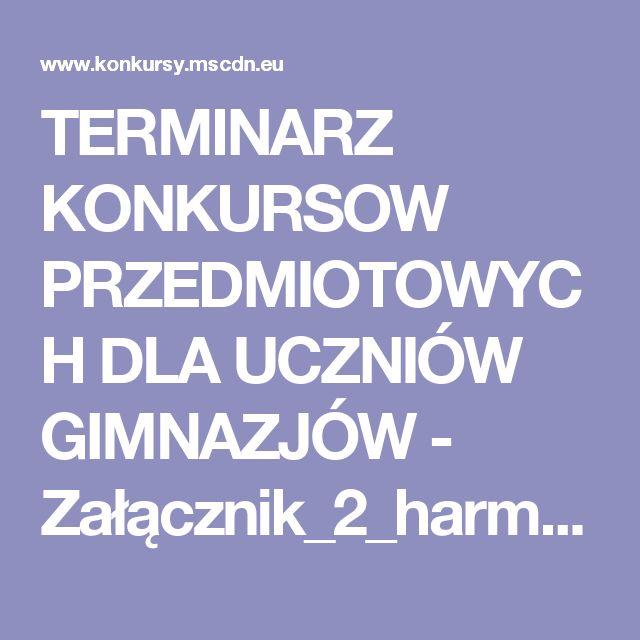 TERMINARZ KONKURSOW PRZEDMIOTOWYCH DLA UCZNIÓW GIMNAZJÓW - Załącznik_2_harmonogram_konkursów_g.pdf