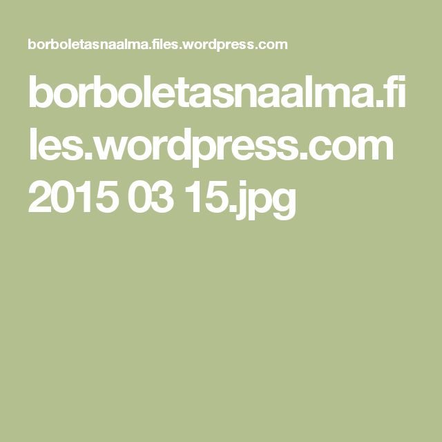 borboletasnaalma.files.wordpress.com 2015 03 15.jpg