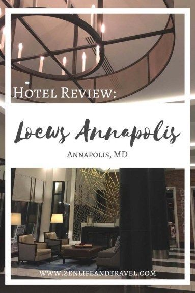 Loews Annapolis Hotel Review | Annapolis, MD | USA
