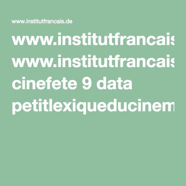 www.institutfrancais.de cinefete 9 data petitlexiqueducinema.pdf