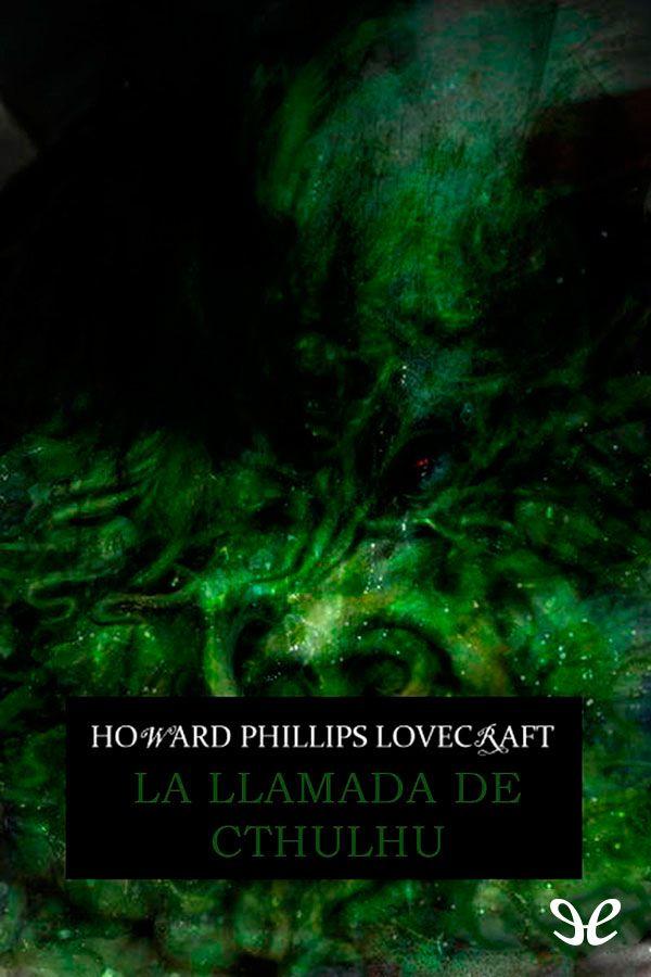 Cuando el perro aúlla: La llamada de Cthulhu - H. P. Lovecraft
