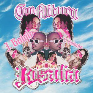 6f1e0b23a ROSALÍA   J Balvin - Con Altura (feat. El Guincho) - Single (2019 ...