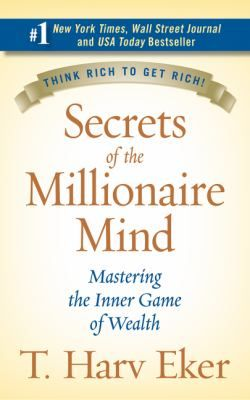 Buy a cheap copy of Secrets of the Millionaire Mind:... book by T. Harv Eker. Secrets of the Millionaire Mind reveals the missing link between wanting success and achieving it! Have you ever wondered why some people seem to get rich easily,... Free shipping over $10.