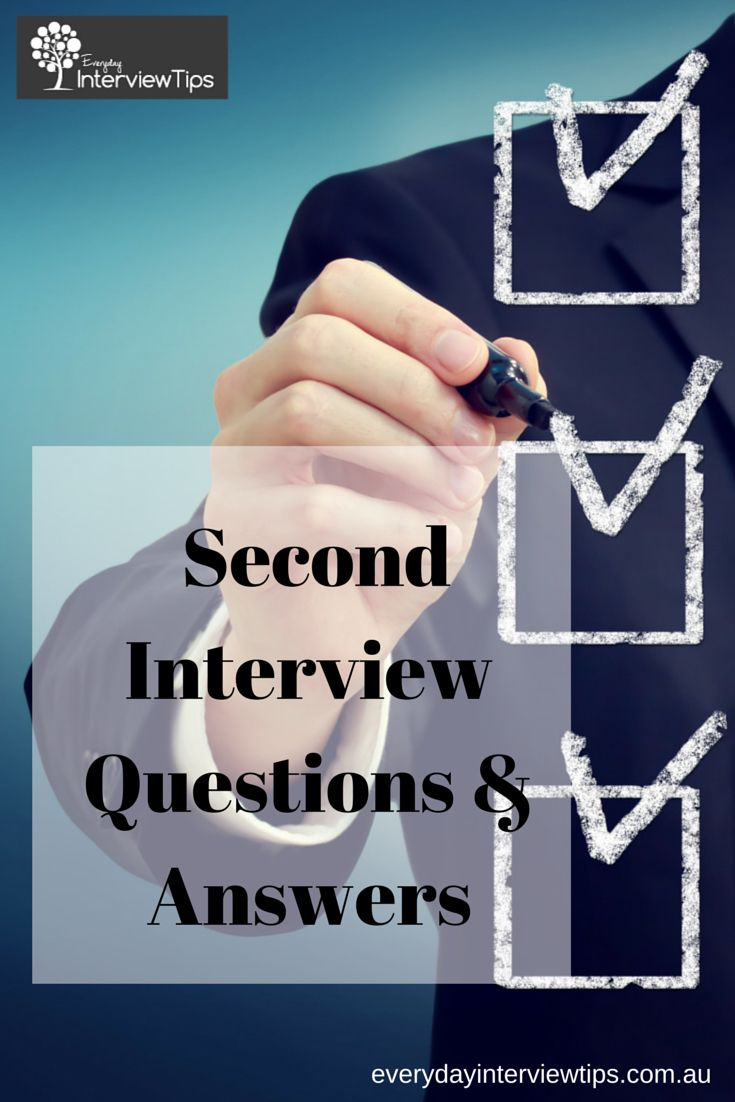 Second Interview Questions Everydayinterviewtips And