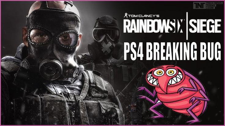 PS4-BREAKING RAINBOW SIX SIEGE BUG - PATCH 2.2.2 DETAILS