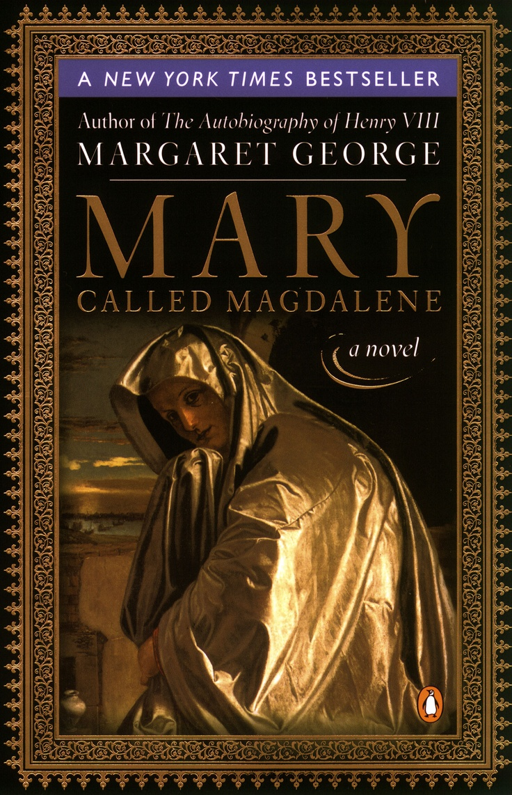 Mary Called Magdalene By Margaret George What A Fantastic Readrgaret  George