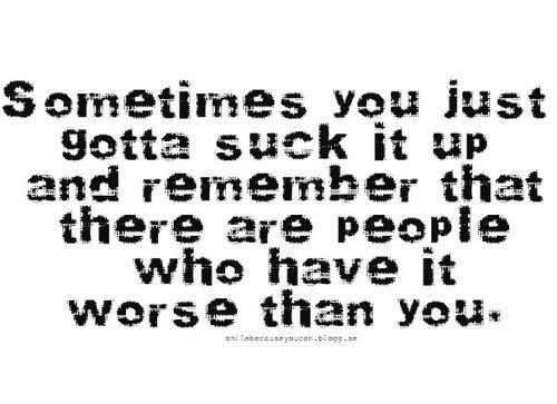AMEN!Remember This, Quotes Inspiration, Gotta Suck, True Words, So True, True Statement, Quotable Quotes, Inspiration Quotes, True Stories