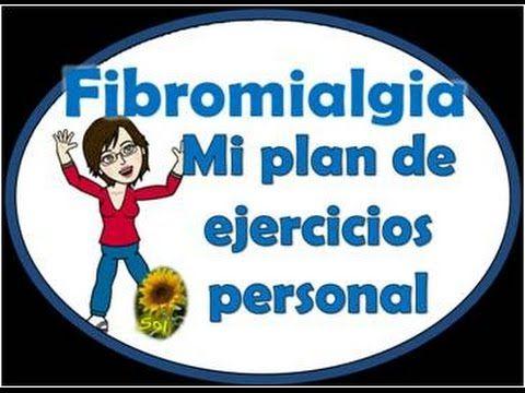 Fibromialgia Mi plan de ejercicios personal - YouTube