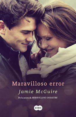 P R O M E S A S D E A M O R: Reseña | Maravilloso Error, Jamie McGuire