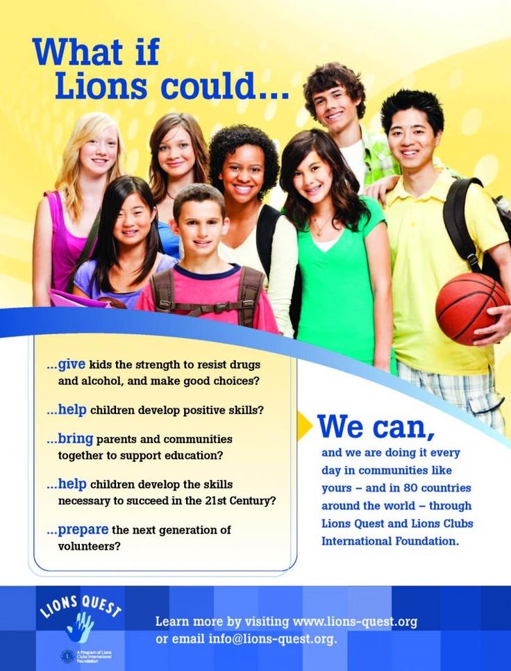 Lions Quest program through Lions Clubs International Foundation http://www.lshf.org/