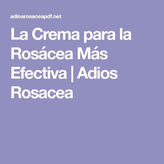 La Crema para la Rosácea Más Efectiva | Adios Rosacea