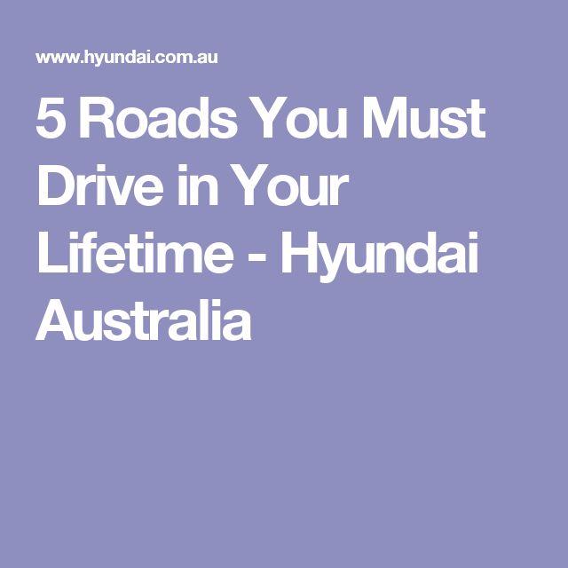5 Roads You Must Drive in Your Lifetime - Hyundai Australia