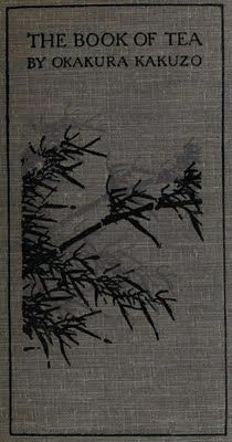 """Okakura Kakuzo's """"The Book of Tea"""""""