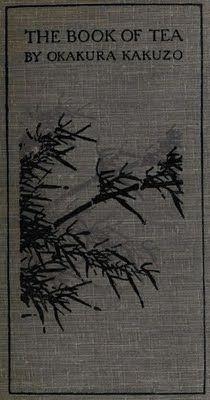 The Book of Tea by Okakura Kakuzo: Japanese Books Covers, Books Weath, Japan Teas, Teas Rooms, The Books Of Teas, Japanese Teas Ceremony, Books Books, Okakura Kakuzo, Teas Books