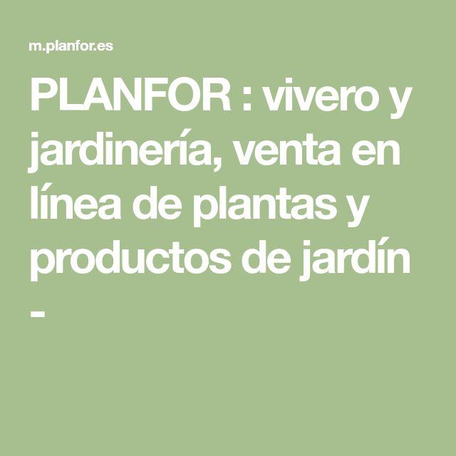 PLANFOR : vivero y jardinería, venta en línea de plantas y productos de jardín -