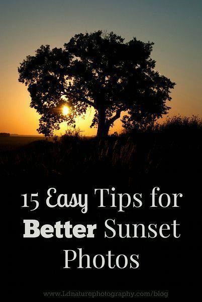 15 Easy Tips For Better Sunset Photos Via Www Ldnaturephotography Com Blog Photographyphotos Landscape Photography Tips Nature Photography Photography Lessons