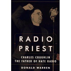 father charles coughlin images | Radio Priest: Charles Coughlin, The Father of Hate Radio