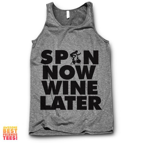 Spin Now Wine LaterThis awesome design is printed on a Unisex Tank Top. It's got a Classic fit and a Super Soft Feel.+ Cotton Styles are 100% Ring-Spun Cotton +