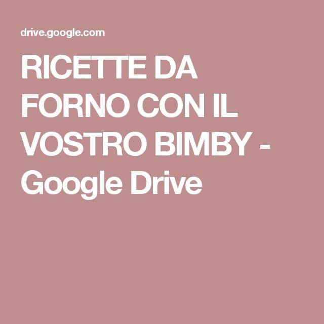 RICETTE DA FORNO CON IL VOSTRO BIMBY - Google Drive