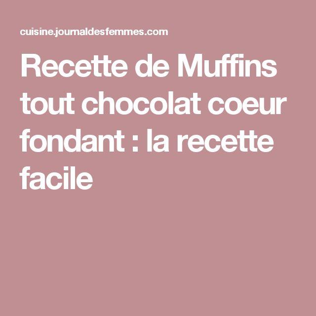 Recette de Muffins tout chocolat coeur fondant : la recette facile