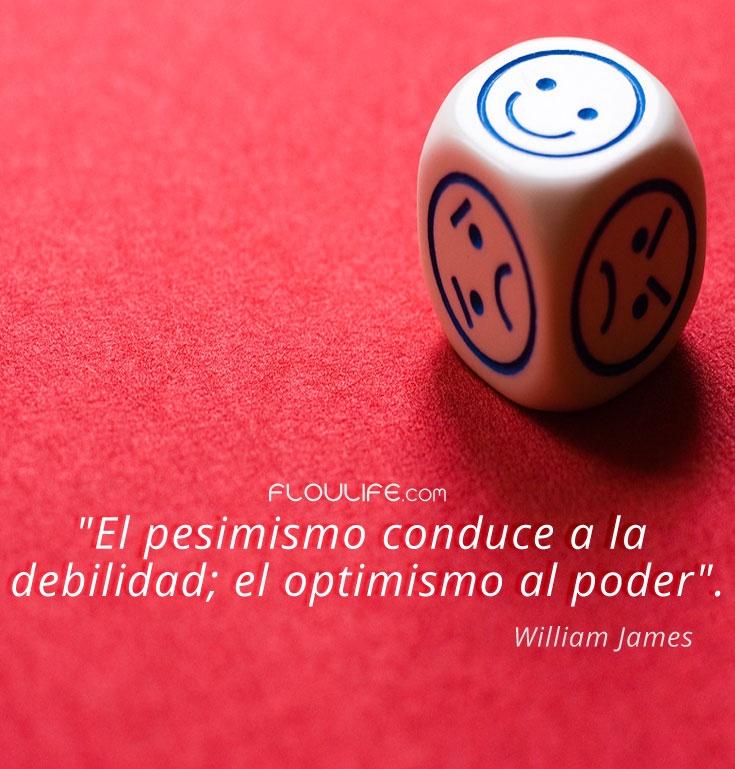 """""""El pesimismo conduce a la debilidad; el optimismo al poder"""". William James   Haz Clic En El Enlace Y Descubre Cómo Ser Optimista ➤➤ http://floulife.com/como-ser-optimista/"""