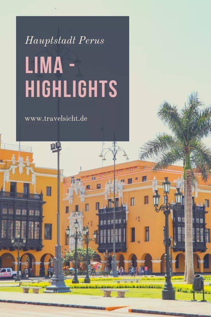 Lima Sehenswurdigkeiten Highlights In Der Hauptstadt Perus Reisen Peru Rundreise Stadte Reise