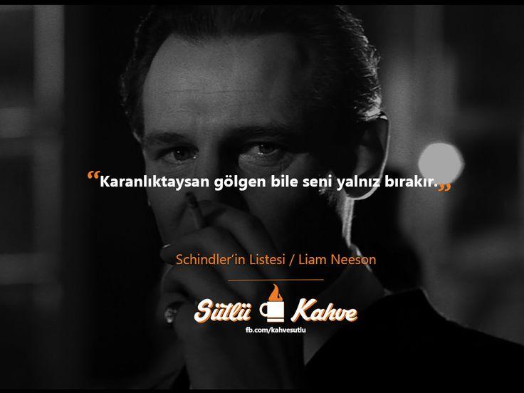 """#StevenSpielberg'in yönetmenliğini yaptığı film Schindler'in Listesi'nde bu repliğini hatırlıyormusunuz?  """"Karanlıktaysan gölgen bile seni yalnız bırakır.""""  #SchindlersList #LiamNeeson #SchindlerinListesi"""