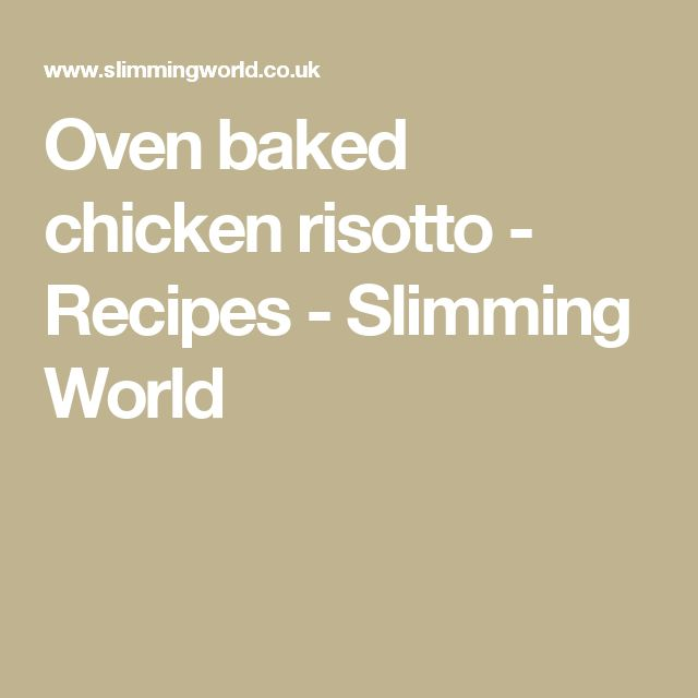 Oven baked chicken risotto - Recipes - Slimming World