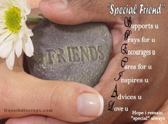 You are my special friend!