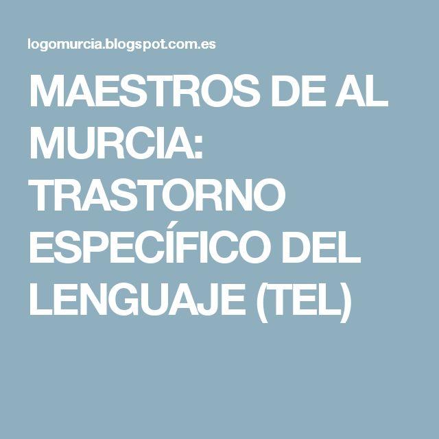 MAESTROS DE AL MURCIA: TRASTORNO ESPECÍFICO DEL LENGUAJE (TEL)