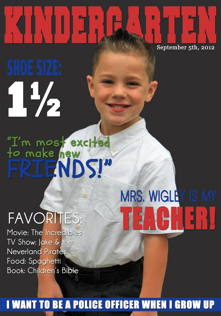"""1st Day of School Pic Idea - Kindergarten Magazine cover. Have the kids fill out the usual """"about me"""" worksheet on the first day of school and take a picture of them.  When they come back next week, they'll find these on the walls.  Cool take home for the kids and way to get to know their classmates!"""