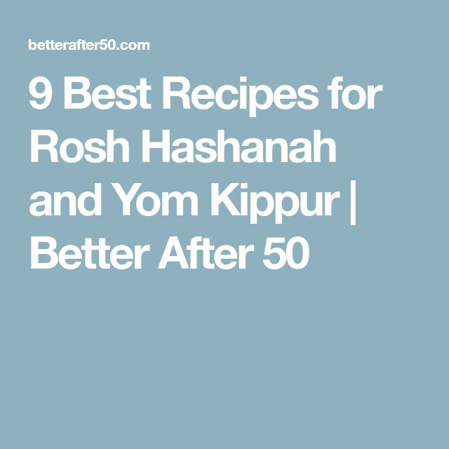 9 Best Recipes for Rosh Hashanah and Yom Kippur | Better After 50