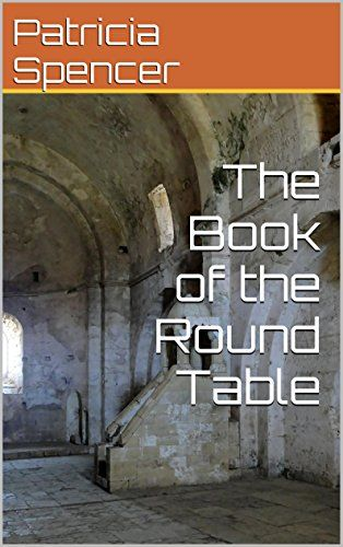 The Book of the Round Table by Patricia Spencer https://www.amazon.com/dp/B00PJEFVEC/ref=cm_sw_r_pi_dp_u2aHxbAJXR765