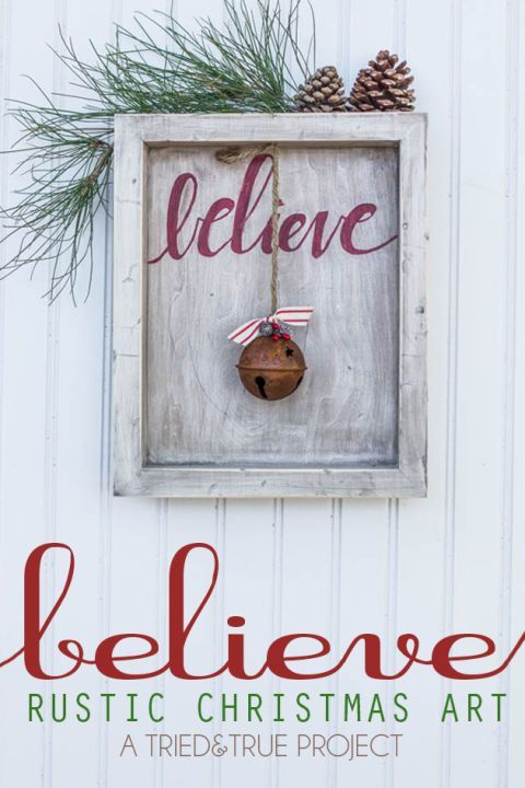 """Believe"" Rustic Christmas Art: Show your Christmas devotion with this rustic Christmas craft that makes beautiful wall art. Find more easy, rustic, and cool DIY Christmas craft ideas that can decorate your home this Christmas here."