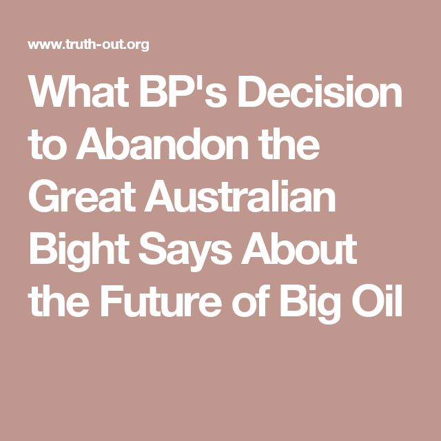 What BP's Decision to Abandon the Great Australian Bight Says About the Future of Big Oil