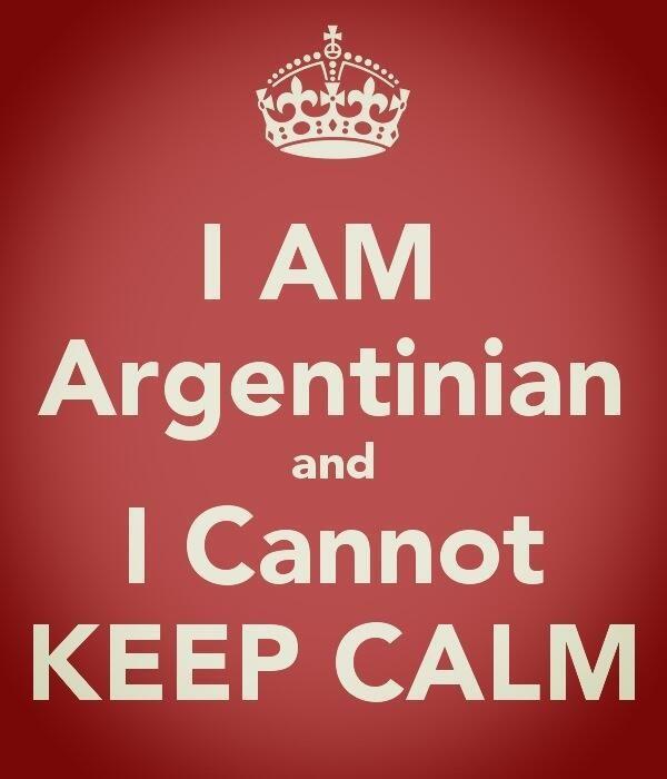 """"""" Soy Argentina y no puedo mantenerme con calma""""!!~:>)"""