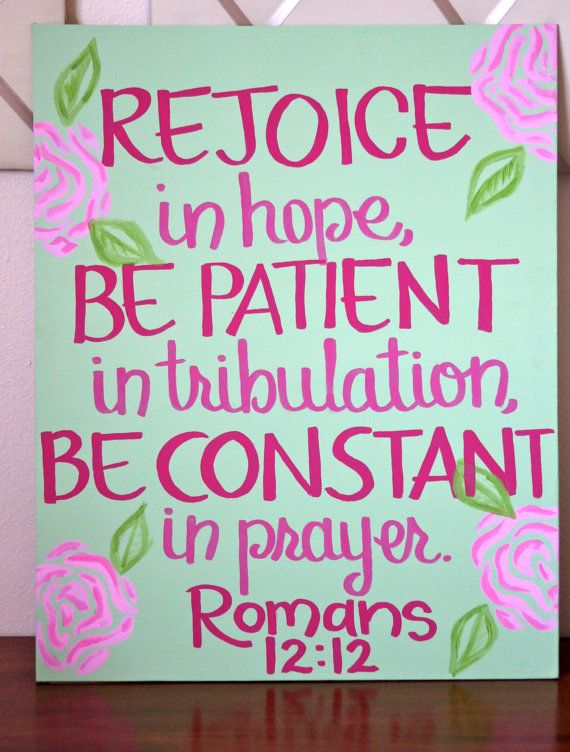 I love this verse!: Canvas Ideas, Wall Decor, Canvas Paintings, Romans 1212, Romans 12 12, Dorm Rooms, Christmas Ideas, Quotes Paintings, Bible Ver