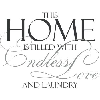 Väggord: This home is filled with endless love and laundry