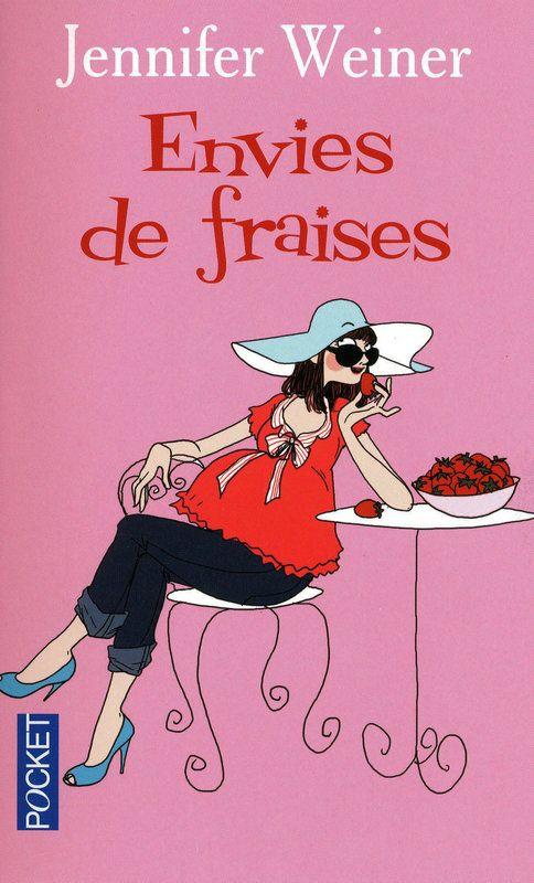 ENVIES DE FRAISES - Jennifer WEINER