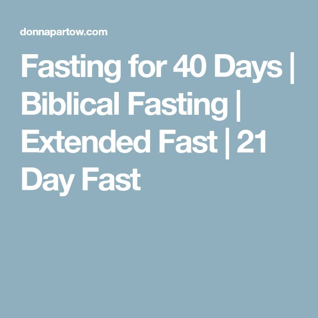 Fasting for 40 Days | Biblical Fasting | Extended Fast | 21 Day Fast