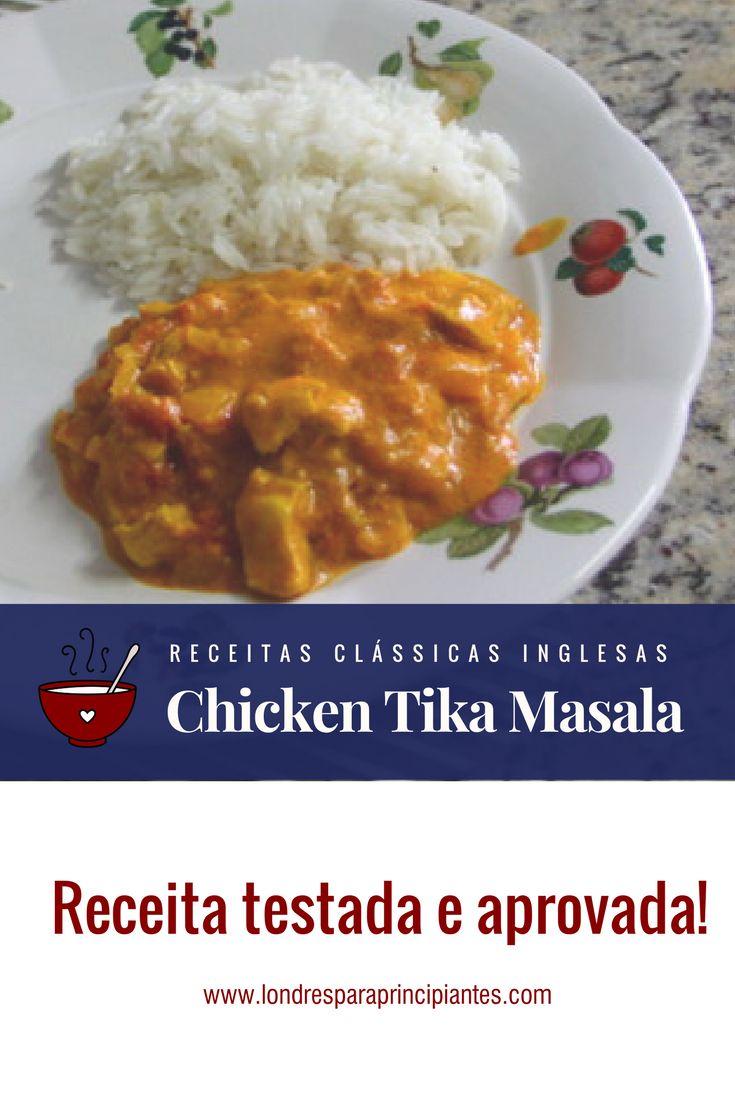 Receita de um delicioso curry tradicional na Inglaterra: Chicken Tika Masala. Receitas britânicas. Receitas indianas.