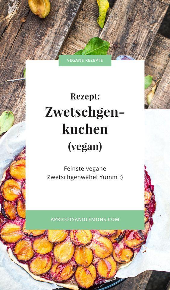 Veganer Zwetschgenkuchen Vegan Kochen Vegan Healthy Recipes Und