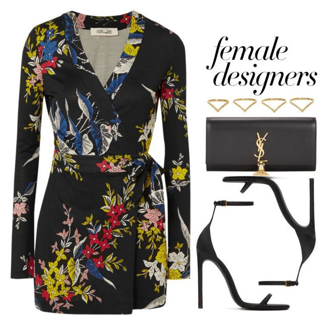"""Female Fashion Designers Rule! (Diane Von Furstenberg)"" by vany-alvarado ❤ liked on Polyvore featuring Diane Von Furstenberg, Yves Saint Laurent, Ana Khouri, internationalwomensday, pressforprogress, FemaleDesigners and ByWomenForWomen"