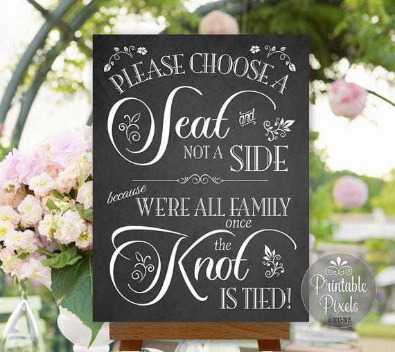 Hey, I found this really awesome Etsy listing at https://www.etsy.com/listing/195956568/choose-a-seat-not-a-side-wedding-sign