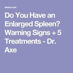 Do You Have an Enlarged Spleen? Warning Signs + 5 Treatments - Dr. Axe