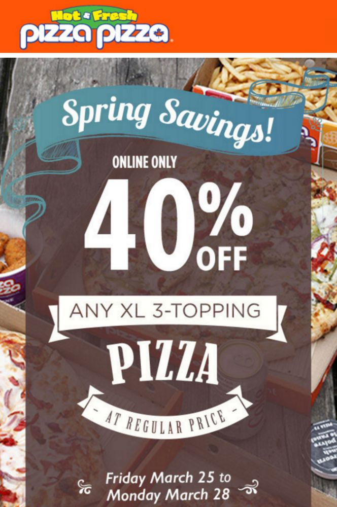 Pizza Pizza Canada Spring Savings Online Deals: Save 40% Off Any XL 3-Topping Pizza with Promo Code Starts Today http://www.lavahotdeals.com/ca/cheap/pizza-pizza-canada-spring-savings-online-deals-save/77500
