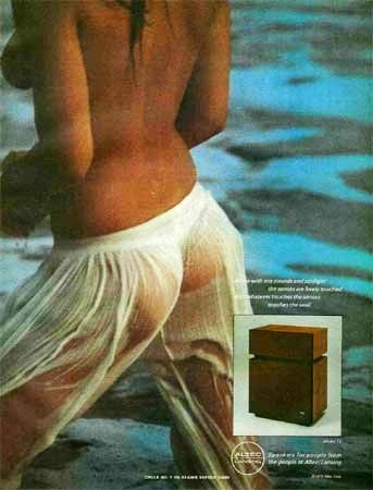 Altec's ad for this speaker drew controversy in the more conservative values of mainstream 1970s American culture. Some magazines wouldn't run it. My, how times have changed!