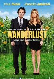 Wanderlust - I think I need to see this movie because for one thing it has Paul Rudd in itm